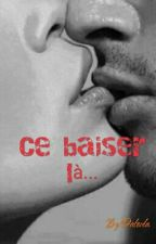Ce Baiser Là... by Daloula