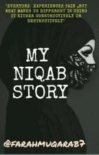 My Niqab Story by FarahMuqarab7