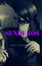 senderos (Itanaru) by Dalink137