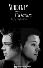 Suddenly Famous   [Larry Stylinson FF]✔️ #iceSplinters19 by larrystylinson_goals