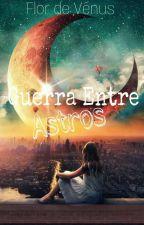 Guerra Entre Astros by lelecorrea