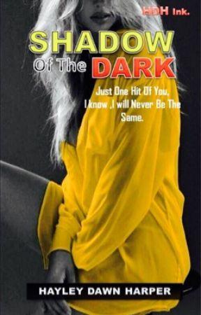 SHADOW OF THE DARK by Hayleydawnharper