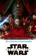 Star Wars Imagines  (Requests open) by Onceuponxwars