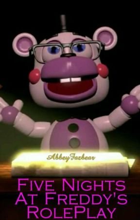 five nights at freddy s roleplay the joy of creation wattpad