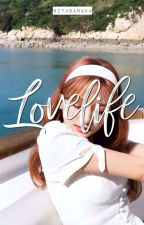 L O V E L I F E  by KimZA924