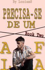Precisa-se De Um Alfa [Z.H]  2° Livro  by LoniamS