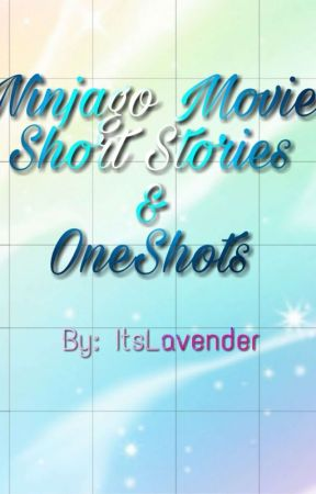 Ninjago Movie Short Stories & OneShots - Wildfire (Movie Kai x