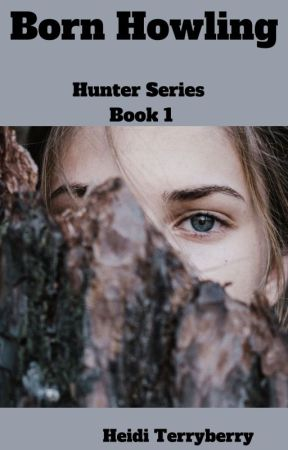 Born Howling (Book 1) by heiditerryberry
