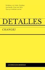 Detalles {ChangKi} by LuciernagasLuminosas