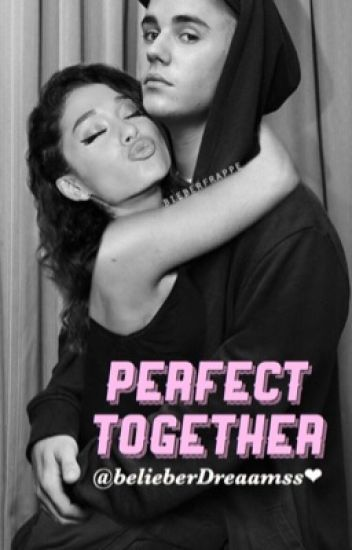 Perfect Together (Justin Bieber y Tú)