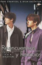 Reencuentros y Reinicios    ChanBaek by mixletters