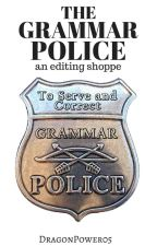 The Grammar Police - An Editing Shoppe by DragonPower05