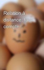 Relation à distance, faux compte... by RHH848