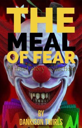 The Meal Of Fear by Dankison_Twirls