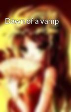 Dawn of a vamp by ladyoflitany