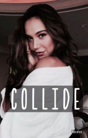 collide  ↳ n.j by laacolee