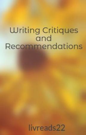 Writing Critiques and Recommendations by livreads22