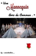 « Une Mannequin Hors du Commun . » by seninkalbin__