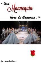 Une Mannequin Hors du Commun . by seninkalbin__