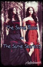 The Same Blood...The Same Secrets  (TVD FF) by Apfeline07