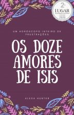 Os 12 Amores de Isis by AlexaHuntress