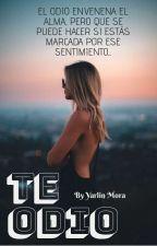 ¡Te odio! by YarlinMora