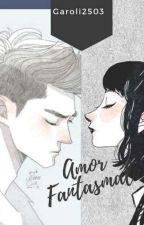 Amor Fantasmal by Garoli2503