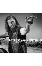 Love Put A Gun In My Hand | Opie Winston | SOA by UlulateSuntLupi
