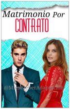 《Matrimonio Por Contrato 》 (J.B) by MicaBieberAdaptacion