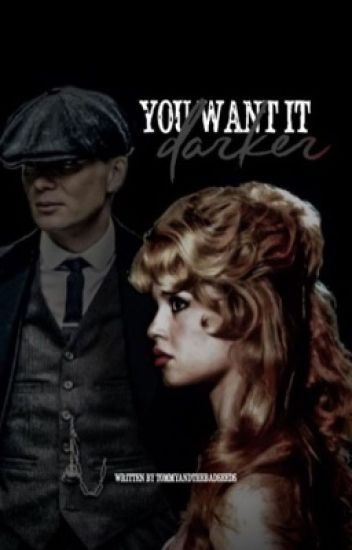 you want it darker { tommy shelby }