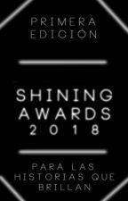 Shining Awards 2018 *Inscripciones Cerradas* by ShiningAwards