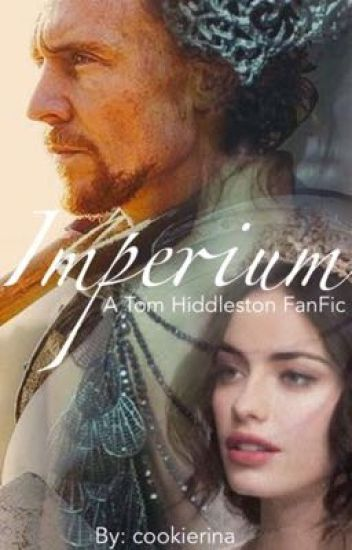 Imperium: A Tom Hiddleston Fairytale FanFic - misslalovely
