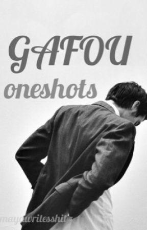 Gafou Oneshots by mayawritesshit