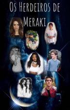 Os Herdeiros de Meraki by lavignizer
