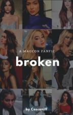 Broken || Magcon by cascaniff