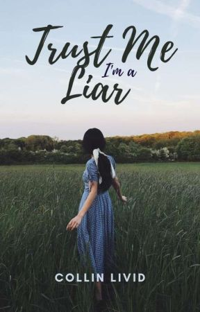 Trust Me I'm a Liar ✔  by AysaynMisery