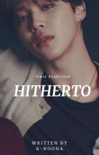 Hitherto ✓ by A-noona