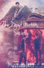 The Dead Hunters Society (Editing) by mysticaela14