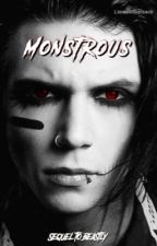 Monstrous (Sequel to Beastly) by thesonsofnight