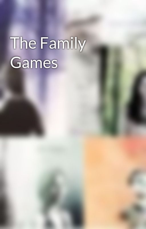 The Family Games by Pearlhorse5
