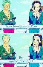 From Swordsman to Zoro by anime_queen_01