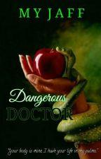 Dangerous Doctor by MyJaff