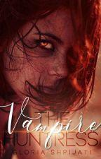 The Vampire Huntress by gloriashpijati12