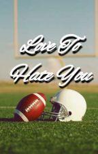 Love to Hate You • E.D. by thefloorisdolans99