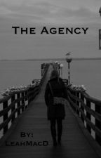 The Agency. by LeahMacD