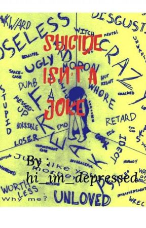 Suicide isn't a Joke by Hi_im_depressed