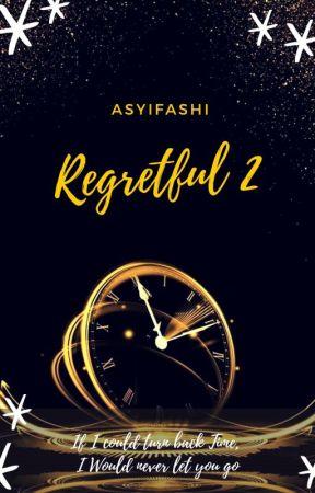 REGRETFUL 2 by Asyifashi