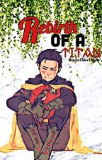» Rebirth Of A Titan « || Damian Wayne X Reader by BrucesThiccThighs