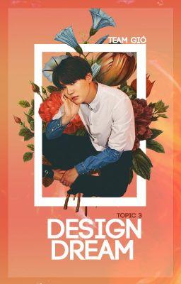Đọc truyện Design Dream #3