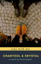 Stay With Me ( Chanstal ) by Nilamcahya13